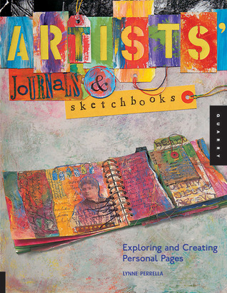 Artists' Journals and Sketchbooks by Lynne Perrella