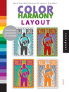Color Harmony: Layout: More than 800 Color Ways for Layouts That Work
