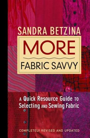 More Fabric Savvy by Sandra Betzina