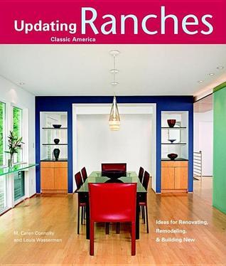Ranches: Design Ideas for Renovating, Remodeling, and Building New