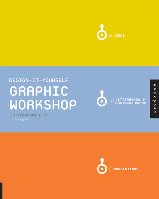 Design it Yourself Graphic Workshop: The Step-by-step Guide