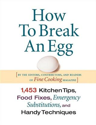 How to Break an Egg by Fine Cooking Magazine
