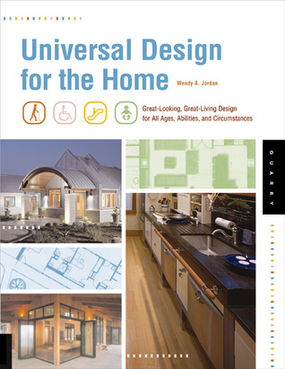 Universal Design For The Home: Great Looking, Great Living Design