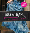 Jean Therapy: Denim Deconstruction for the Conscientious Crafter (Domestic Arts for Crafty Girls)