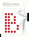 Design Matters: Brochures 01: An Essential Primer for Today's Competitive Market