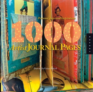 1,000 Artist Journal Pages by Dawn DeVries Sokol