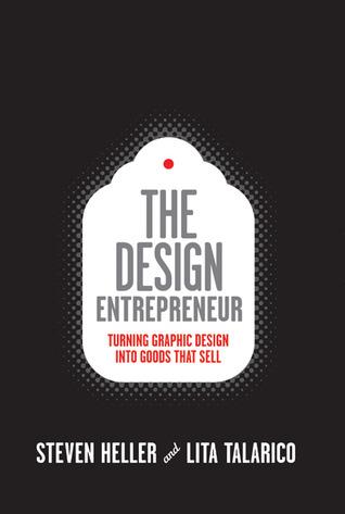 Design Entrepreneur (Slipcased): Turning Graphic Design Into Goods That Sell