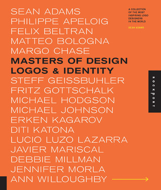 Masters of Design: Logos & Identity: A Collection of the Most Inspiring Logo Designers in the World