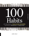 100 Habits of Successful Publication Designers: Inside Secrets for Working Smart and Staying Creative