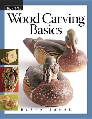 Wood Carving Basics by David Sabol