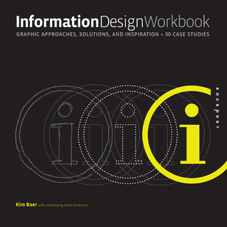 Information Design Workbook: Graphic approaches, solutions, and inspiration + 30 case studies