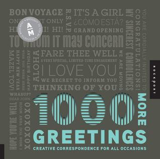 Descarga gratuita de libros electrónicos gris 1,000 More Greetings: Creative Correspondence for All Occasions