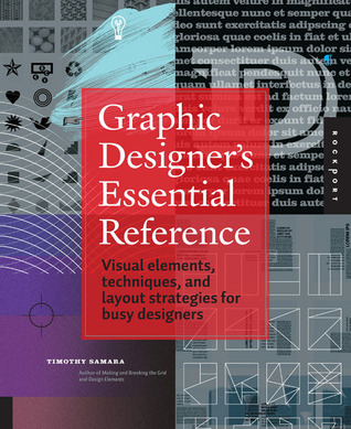 Graphic Designer's Essential Reference: Visual Elements, Techniques, and Layout Strategies for Busy Designers
