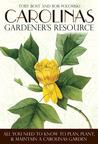 Carolinas Gardener's Resource: All You Need to Know to Plan, Plant & Maintain a Carolinas Garden