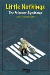 Little Nothings 2: The Prisoner Syndrome
