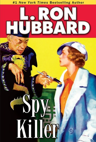 Spy Killer by L. Ron Hubbard