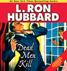Dead Men Kill by L. Ron Hubbard