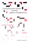 Communicative Praxis and the Space of Subjectivity