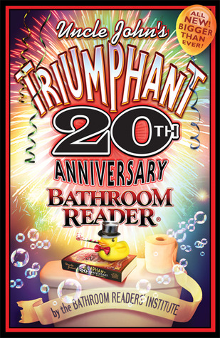 Uncle John's Triumphant 20th Anniversary Bathroom Reader by Bathroom Readers' Institute