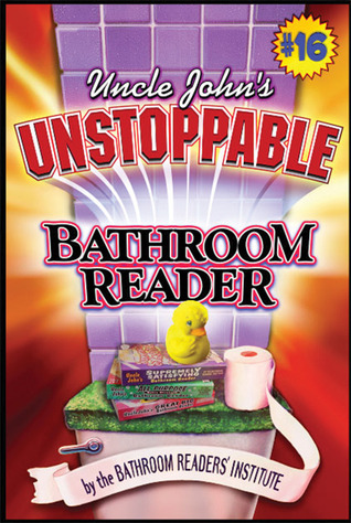 Uncle John S Unstoppable Bathroom Reader By Bathroom
