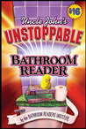 Uncle John's Unstoppable Bathroom Reader (Uncle John's Bathroom Reader, #16)
