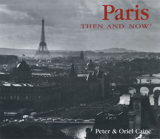 Paris Then and Now (Then & Now)
