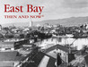 East Bay Then and Now (Then & Now Thunder Bay)