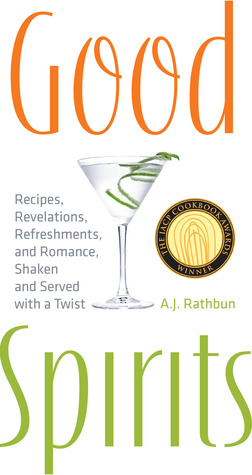 good-spirits-recipes-revelations-refreshments-and-romance-shaken-and-served-with-a-twist