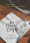 In Their Cups: An Anthology of Poems About Drinking Places, Drinks, and Drinkers