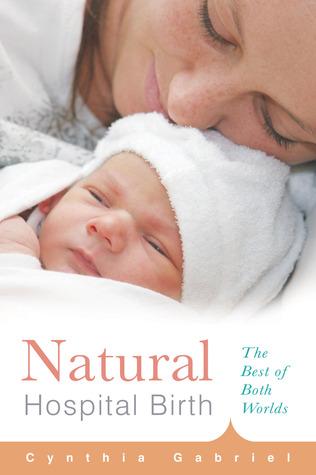 Natural Hospital Birth by Cynthia Gabriel