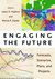 Engaging the Future: Forecasts, Scenarios, Plans, and Projects