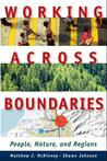 Working Across Boundaries: People, Nature, and Regions