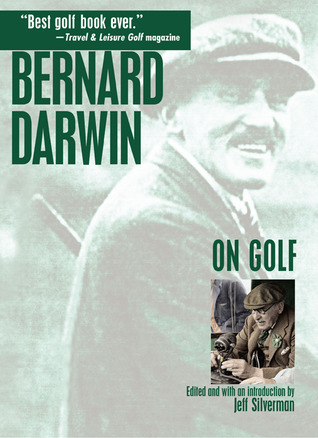 Bernard Darwin On Golf por Bernard Darwin, Jeff Silverman