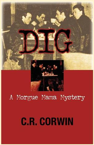 Dig by C.R. Corwin