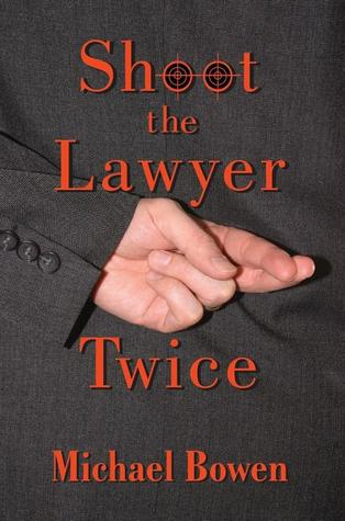 Shoot the Lawyer Twice (Rep and Melissa Pennyworth, #4)