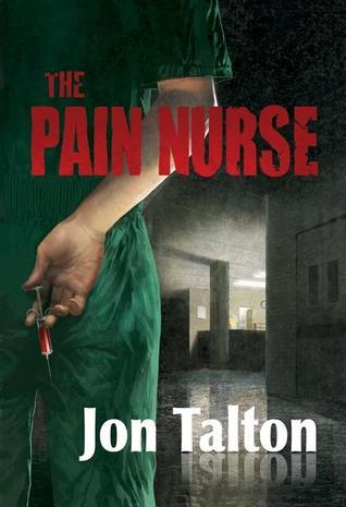 The Pain Nurse by Jon Talton