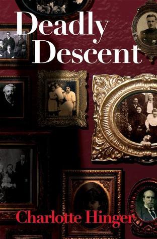 Deadly Descent: A Lottie Albright Mystery (Lottie Albright Mystery #1)