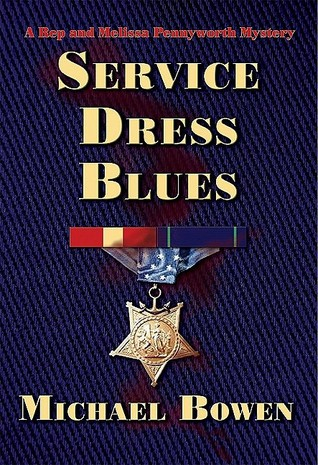Service Dress Blues (Rep and Melissa Pennyworth, #5)