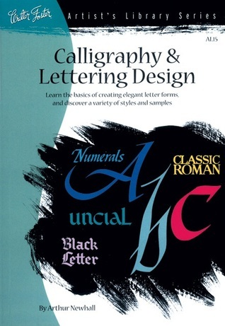 Calligraphy & Letter Design: Learn the basics of creating elegant letter forms and discover of variety of styles and samples
