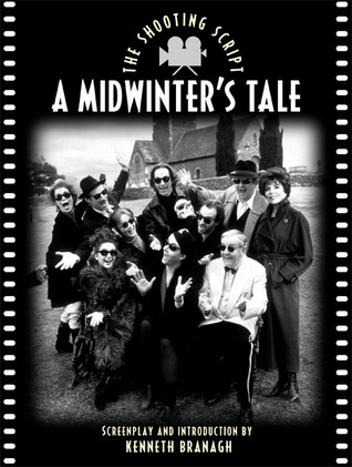 A Midwinter's Tale: The Shooting Script