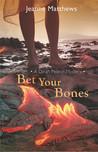 Bet Your Bones (A Dinah Pelerin Mystery, #2)