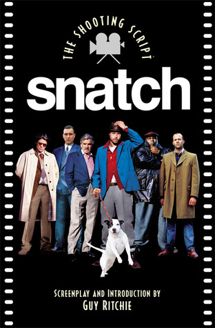 Snatch: The Shooting Script