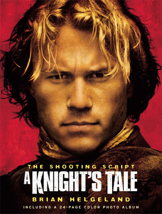 A Knight's Tale by Brian Helgeland