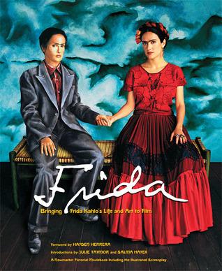 Frida: Bringing Frida Kahlo's Life and Art to Film