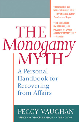 The Monogamy Myth by Peggy Vaughan