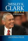 Wesley K. Clark: A Biography