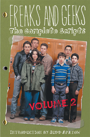 Freaks and Geeks: The Complete Scripts, Volume 2