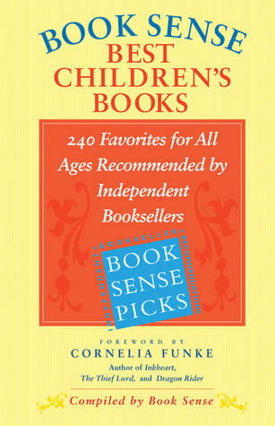 Book Sense Best Children's Books: 240 Favorites for All Ages Recommended by Independent Booksellers