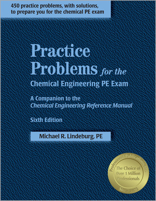 practice problems for the chemical engineering pe exam by michael r rh goodreads com chemical engineering reference manual for the pe exam 6th ed chemical engineering reference manual torrent