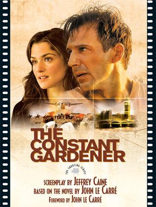 The Constant Gardener: The Shooting Script